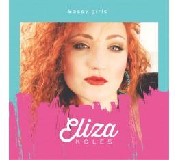 Köles Eliza -Sassy girls